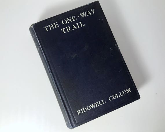 Antiquarian Book: The One-Way Trail by Ridgwell Cullum - Illustrated - Published by George W. Jacobs - First Edition Western Novel