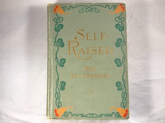 Antiquarian Book: Self-Raised or From the Depths, Sequel to Ishmael by Mrs. Southworth Pub. A. L. Burt