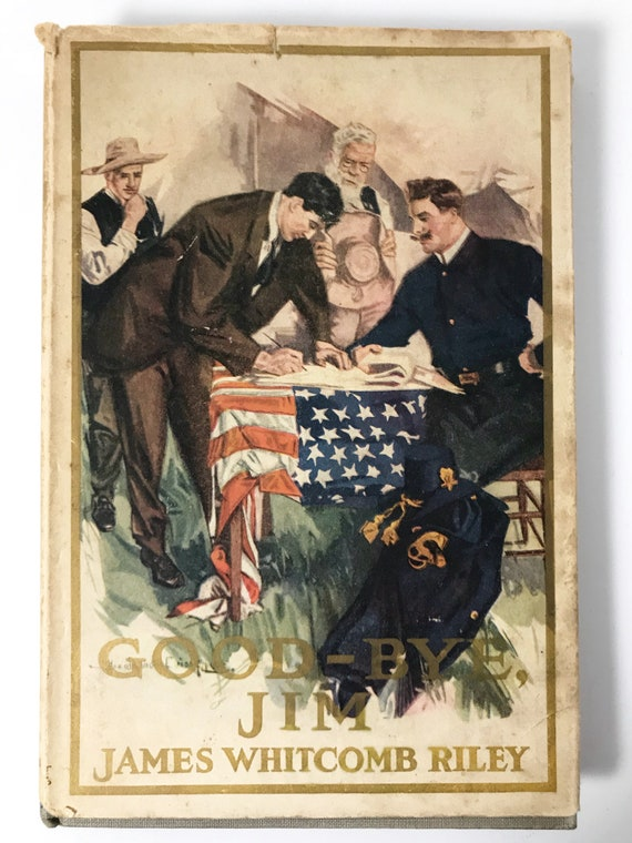 Antiquarian Book: Good-Bye Jim by James Whitcomb Riley - Published by Grosset & Dunlap 1913 - Military Poetry
