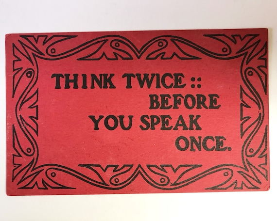 Antique Postcard - Think Twice Before You Speak Once Motto on Red Card Stock - Undivided Back