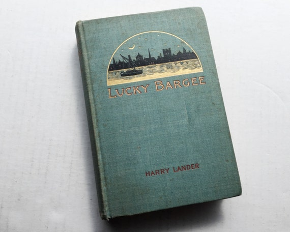 Rare Antique Book : Lucky Bargee by Harry Lander, Published by D. Appleton & Co.  First Edition - Historical Significance