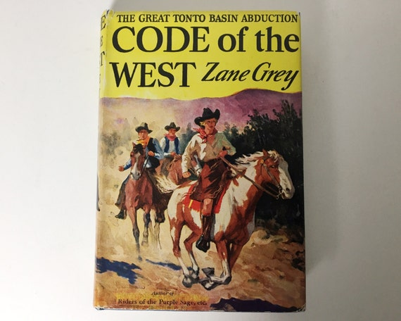 Antiquarian Book : Code of the West by Zane Grey - Published 1934 by Grosset & Dunlap - First Edition - Original Cover