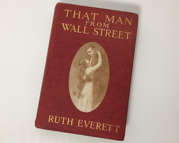 Antiquarian Book: That Man from Wall Street - A Story of the Studios - by Ruth Everett - Published George Thiell Long 1908 - Second Edition