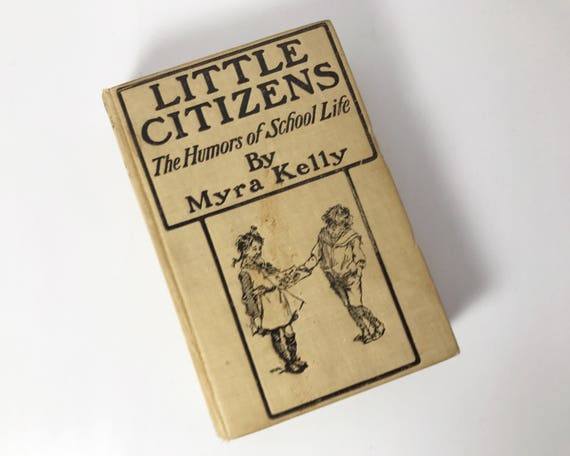 Antiquarian Book: Little Citizens by Myra Kelly - The Humors of School Life - Illustrated - Grosett & Dunlap 1904