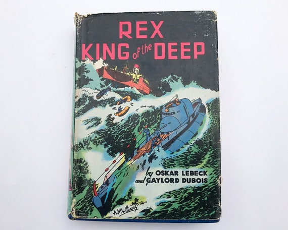 Rex King of the Deep by Oskar Lebeck & Gaylord Dubois Illustrated by Al McWilliams
