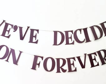 "Maroon wedding garland decor, handmade marsala wedding banner, burgundy engagement party sign, custom party decoration, ""decided on forever"""