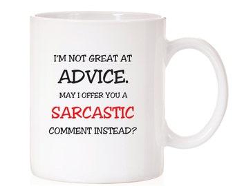 Funny Mug | I'm Not Great At Advice May I Offer You a Sarcastic Comment Instead? |  Coffee Mug | Office Gift Mug | Humor | Humorous Mug