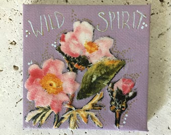 Mini canvas, flower, wild spirit, inspirational art, acrylic and mixed media