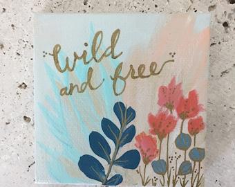 Wild and Free handmade painting