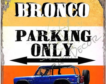 Style Vintage «Ford Bronco Parking seulement - tous les autres seront vendus pour ordure» signe en métal (Rusted) for sale  Delivered anywhere in Canada