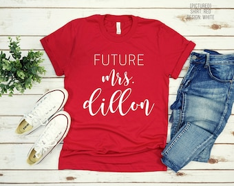 Future Mrs Shirt   Custom Fiancee Tshirt   Engaged   Personalized Engagement Gift   Bachelorette Party Shirt   I Said Yes   Bride to Be Tee