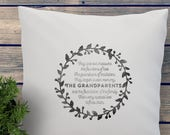 Unique gift for the Grandparents, mum, granny, mother in law, dad, or granddad. Decorative quote pillow, handprinted. Can be customized.