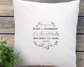 Quote pillow, handprinted. Original gift for a Housewarming, a Friend, a Birthday or as Home decor.