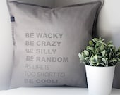 Original quote pillow. Perfect gift for a Housewarming, a Friend, a Birthday or as Home decor.