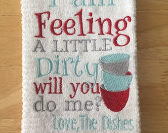 I Am Feeling A Little Dirty, Adult Humor,  Embroidered White Bar Towel