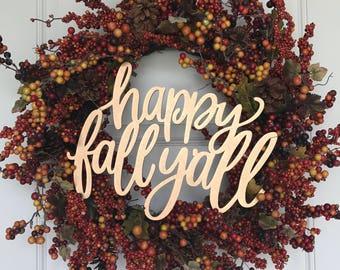 Happy Fall Y'all Cutout/Fall Wreath embellishment/Wreath maker/Fall Decoration/Farmhouse decor/Wholesale crafts/Fall wood words/Door hanger