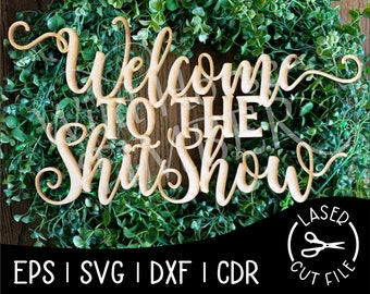 Welcome To The Shit Show Laser Cut File for Glowforge Epilog Projects Laser Cutting Download