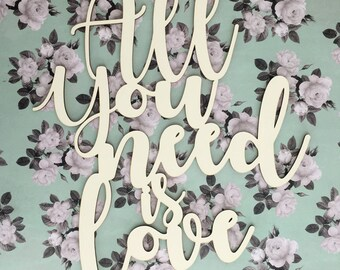 """All You Need Is Love - Laser Cut 1/8"""""""