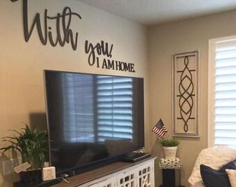 With you I AM HOME wall cutout/Living room decor/Farmhouse decor/Wall Decor