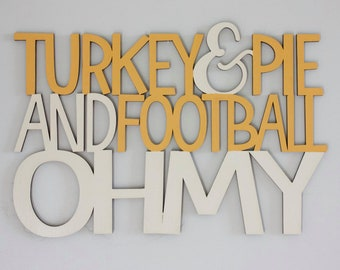 Turkey and Pie and Football Oh My Connected Sign Laser Cut File for Glowforge Epilog Projects Laser Cutting Download