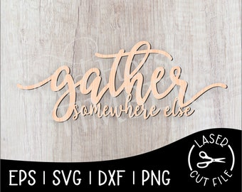 Gather Somewhere Else Laser Cut File for Glowforge Epilog Projects Laser Cutting Download