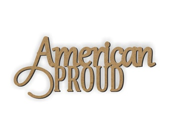 AMERICAN PROUD wood cutout/Wreath Embellishment/patriotic decor/USA/Tribute/United States of America/class room decoration/4th of July decor