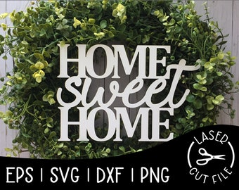Home Sweet Home Laser Cut File for Glowforge Epilog Projects Laser Cutting Download
