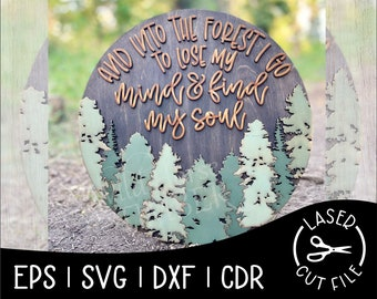 Into The Forest I Go To Lose My Mind and Find My Soul Laser Cut File for Glowforge Epilog Projects Laser Cutting Download