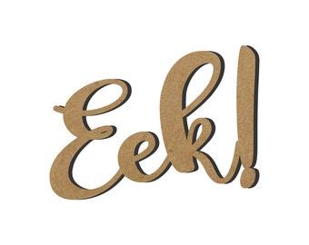 Eek! Wood Cutout/Fall Decor/Halloween deco/Halloween wreath/Ghost decoration/Eek cutout/Spooky words/Fun Halloween deocration