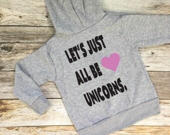 Let's Just All Be Unicorns Hoodie. Unicorn Hoodie. Cute Sweatshirt. Cute Hoodie. Girls hoodie. Girls sweatshirt. Unicorn.