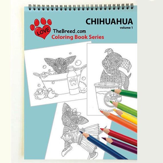 Chihuahua Dog Coloring Book For Adults By Love The Breed
