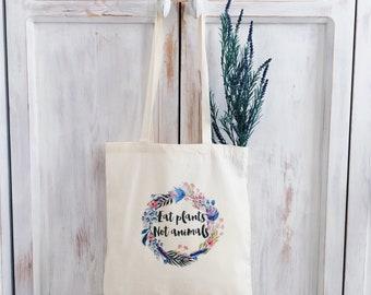 Vegan tote bag, canvas bag, vegetarian, eat plants not animals, flowers, natural, eco friendly