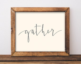 gather. INSTANT DIGITAL DOWNLOAD. art print. hand-lettering. modern calligraphy. dining room decor. fall home decor.