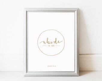 abide in me. John 15:4. art print. hand-lettering. modern calligraphy. verse art. home decor. 8x10. 5x7