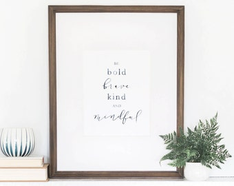 Be Bold, Brave, Kind and Mindful Print, Handlettered Print, Watercolor Art Print, Wall Art Quotes, Inspirational Quote, 8x10 Art Print