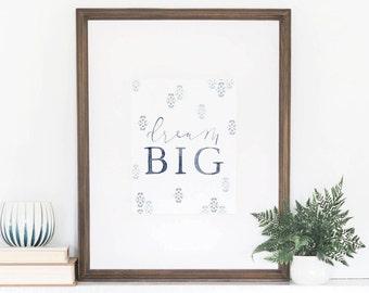 Dream Big Print, Watercolor Art Print, Dream Big, Watercolor lettering, Wall Art Quotes, Quotes Home Decor, 8x10 Art Print