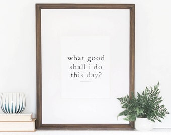 What Good Shall I Do This Day Print, Watercolor Art Print, Wall Art Quotes, Quotes Home Decor, Benjamin Franklin Quote, 8x10 Art Print