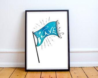 Be Brave Decor. Be Brave. Flag Print. Modern Art print. Typographic Flag. watercolor print. California home decor. Living room wall art
