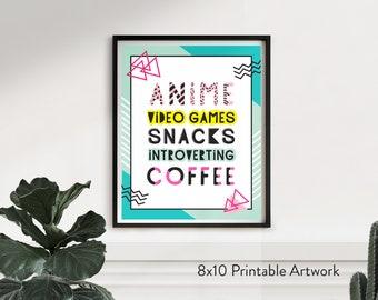 Anime, Video Games, Snacks, Introverting, Coffee - 8x10 Printable Art