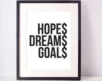 Hopes Dreams Goals print, black and white, home decor, office, inspriational print, dorm decor, quote, wall art, poster, bedroom