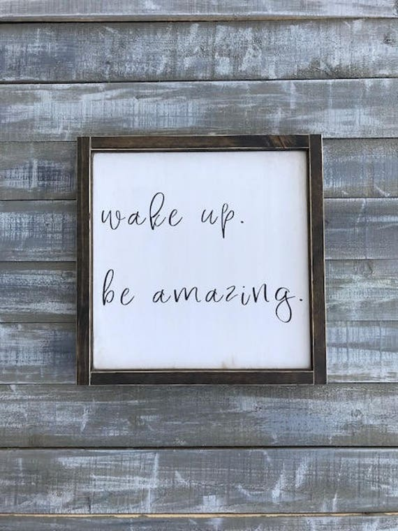 Wake Up Be Amazing Wood Sign Wood Signs Signs Custom Etsy Enchanting Hand Painted Wood Signs Home Decor