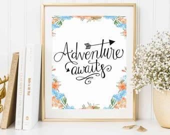 Adventure Awaits Print, INSTANT DOWNLOAD, Adventure Wall Art, Printable Wall Art, Gallery Wall Art, Adventure Quotes, Floral Prints, Type