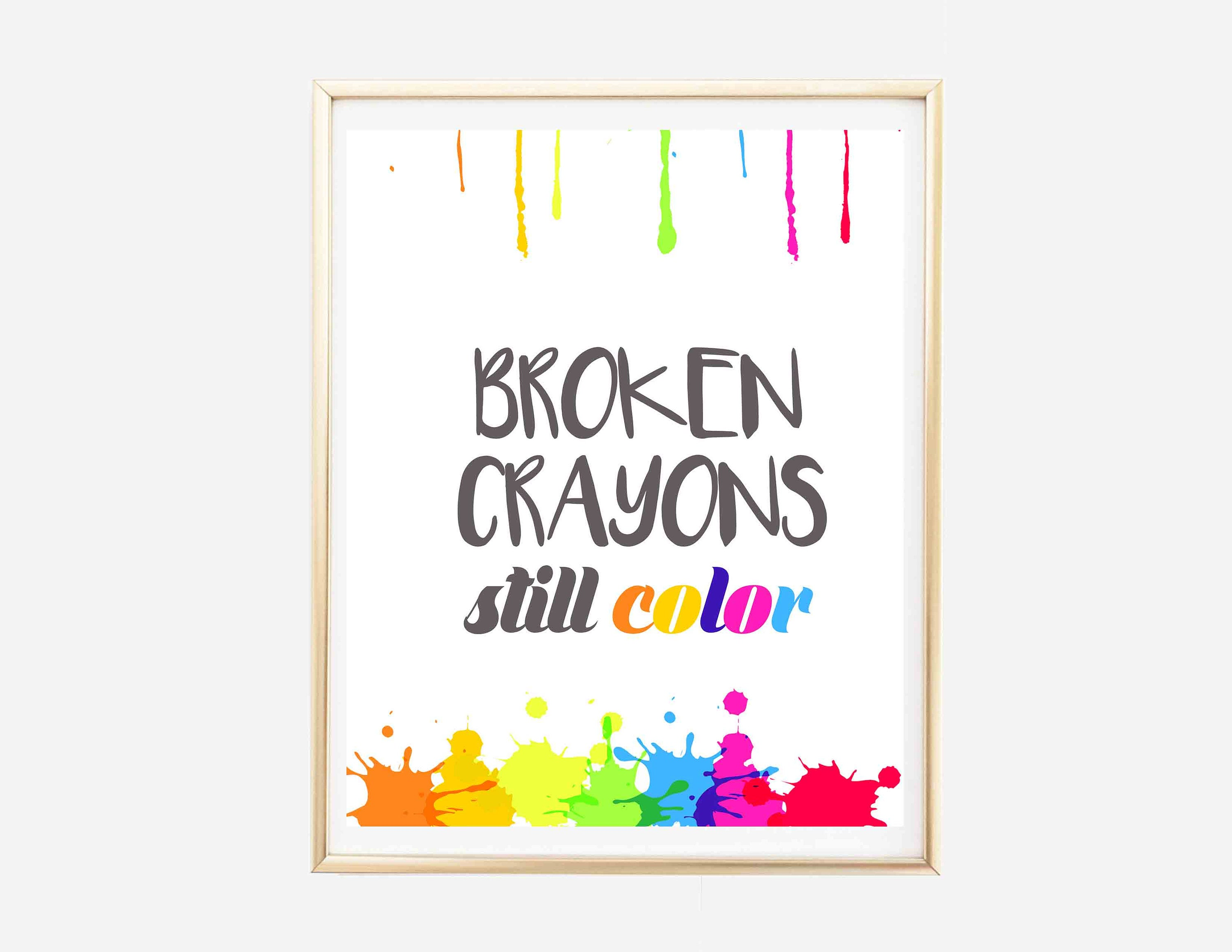 Broken Crayons Still Color Printable Printable Wall Art Etsy