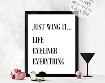 Funny quote print, make up wall art, PRINTABLE wall art, instant download, just wing it life eyeliner everything