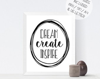 Dream Create Inspire, monochrome inspirational quote printable wall art, black and white motivational print