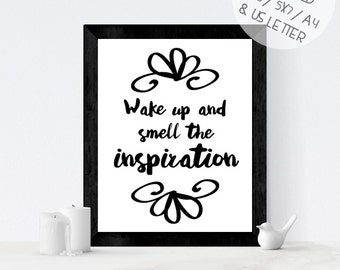 Monochrome wall art, inspirational quote printable, wake up and smell the inspiration, calligraphy wall print