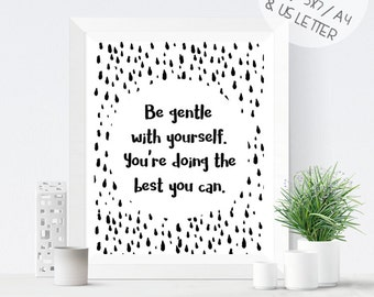 Monochrome wall art, Be Gentle With Yourself quote, black and white art, motivational quote, gallery wall prints, printable poster
