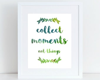 PRINTABLE wall art, collect moments not things print, inspirational quote, digital download, wall art print, gallery wall prints