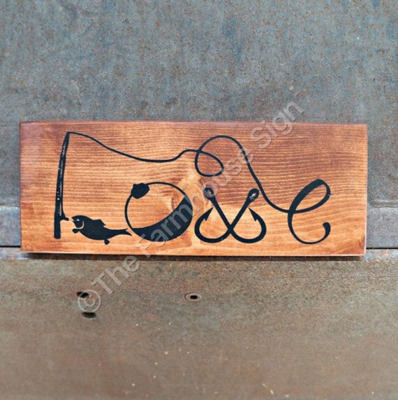 Fishing Love Wood Signs Rustic Sign Love Sign Photo Etsy