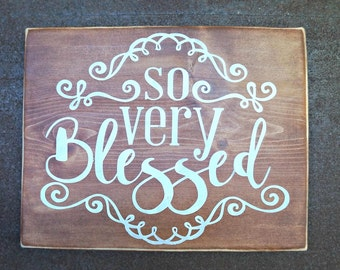 so very Blessed | Wood Signs | Home Decor | Blessed Wood Sign | Entryway Sign | Rustic Decor | Farmhouse Sign